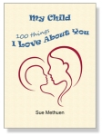 My Child: 100 Things I Love About You