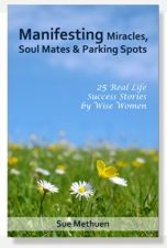 Manifesting Miracles, Soul Mates and Parking Spots